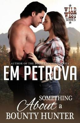 Something About a Bounty Hunter Paperback – Jan 10 2018