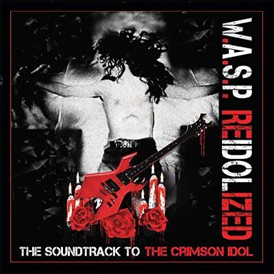 W.a.s.p. Cd - Reidolized: Soundtrack To The Crimson Idol (2018) - New Unopened