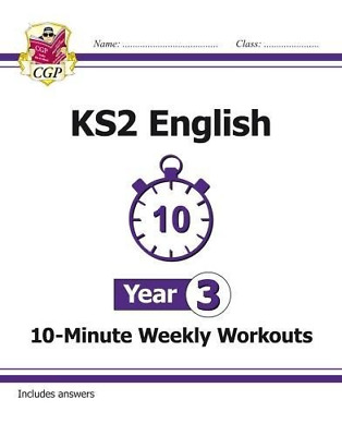 New KS2 English 10-Minute Weekly Workouts - Year 3 (for the New Curriculum) (CGP