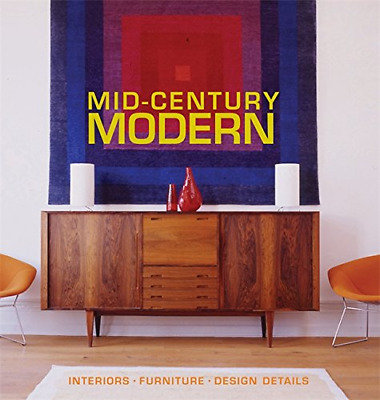 Mid-Century Modern: Interiors, Furniture, Design Details (C (Hardcover) New Book
