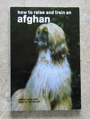How to raise and train an Afghan-Sunny Shay & Sara M. Barbaresi 1983 Paperback