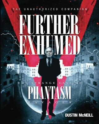 Further Exhumed: The Strange Case of Phantasm Ravager (Paperback) New Book