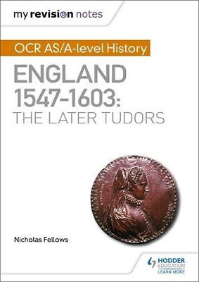 My Revision Notes: OCR AS/A-level History: England 1547–160 (Paperback) New Book