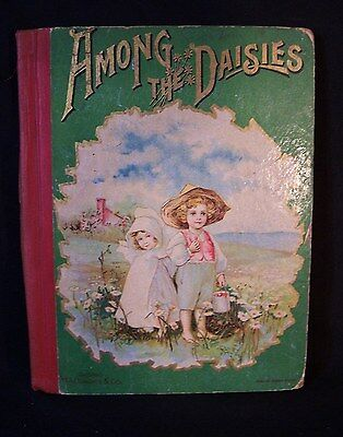 RARE Antique Children's AMONG THE DAISIES Donahue 1st Edition Illustrated c1890