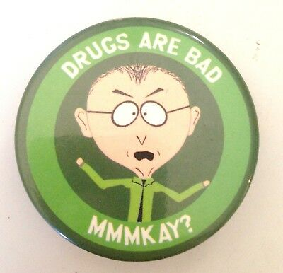 SOUTH PARK MR. MACKEY Pinback * Drugs Are Bad Mmmkay? * Combine Shipping!