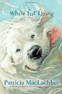 `Maclachlan, Patricia`-White Fur Flying  (US IMPORT)  BOOK NEW