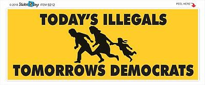 Anti - Illegals Tomorrows Democrats Conservative Political Bumper Sticker #9212