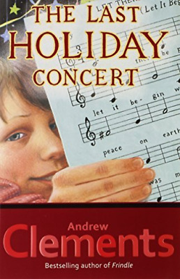 `Clements, Andrew`-The Last Holiday Concert  (US IMPORT)  BOOK NEW