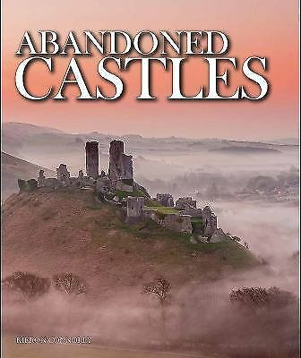 Abandoned Places Castles Photos of More Than 100 Forts, Castles Citadels Book