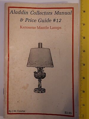 """""""aladdin Kerosene Mantle Lamps Collectors Manual & Price Guide #12"""" 36 Pages"""