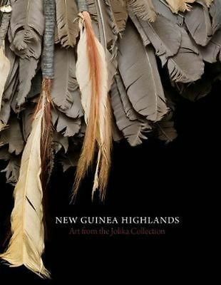 NEW GUINEA HIGHLANDS - Art from the Jolika Collection by John Friede (Englisch)