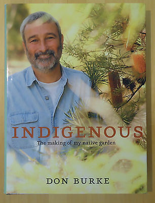 INDIGENOUS by Don Burke * The making of my Native Garden *Gardening Book