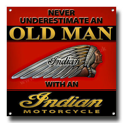 """Never Underestimate An Old Man With An Indian Motorcyclemetal Sign.8"""" X 8"""""""