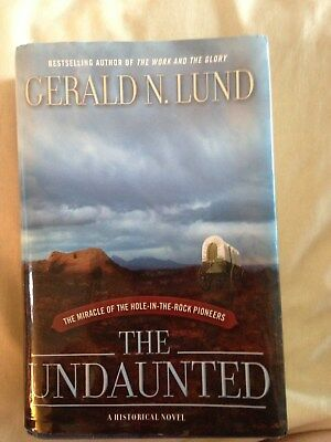 The Undaunted by Gerald N. Lund 2009 LDS Mormon Book HB
