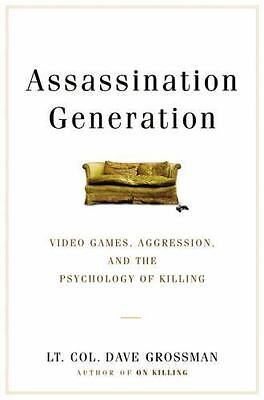 Assassination Generation: Video Games, Aggression, and the Psychology of Killin