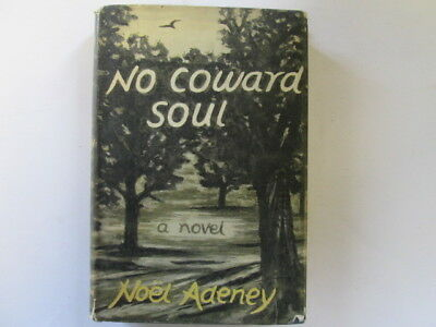 Acceptable - No Coward Soul - Adeney, Noel 1956-01-01 217 pages. Foxing/staining