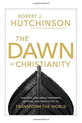 Hutchinson Robert J.-The Dawn Of Christianity  (US IMPORT)  HBOOK NEW