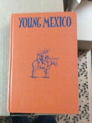 --Young Mexico--by Anne Merriman Peck--1934--Hardcover--Illustrated by Author--