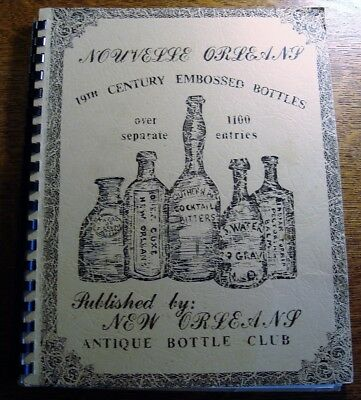 Nouvelle Orleans 19th Century Embossed Bottles Book Lightly Used