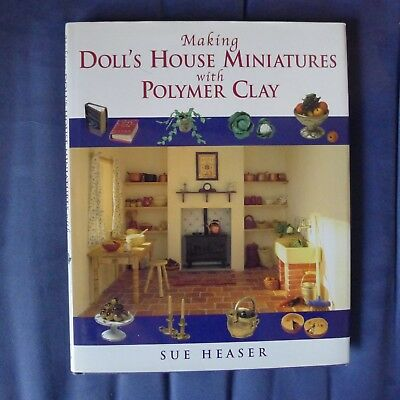 """Making Doll's House Minatures with Polymer Clay "" Sue Heaser 1997"