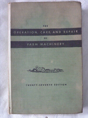 Operation, Care and Repair of Farm Machinery 1955 Deere & Company