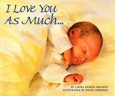 `Melmed, Laura Krauss/ Sore...-I Love You As Much...  (US IMPORT)  BOOK NEW