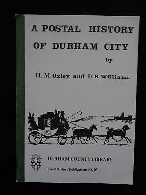 A POSTAL HISTORY OF DURHAM CITY - DURHAM LIBRARY LOCAL HISTORY PUBLICATION No15