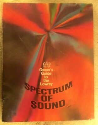 Lowrey Spectrum of Sound organ owner's guide (Lowrey) 1973 manual 152 pages