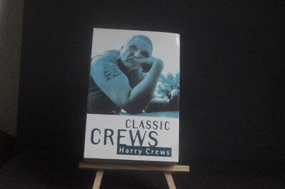 Classic Crews: A Harry Crews Reader by Harry Crews (Paperback, 1994)