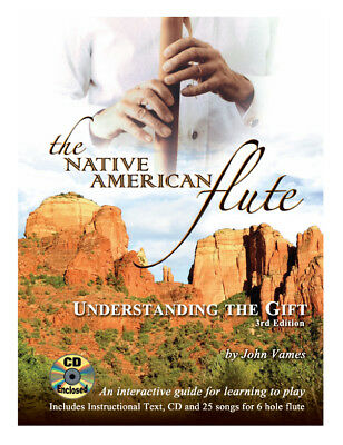 "Native American Flute Instruction -""Understanding the Gift"" by John Vames"