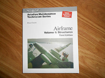 Aviation Maintenance Technician: Airframe: Volume 1: Structures