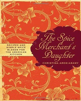 The Spice Merchant's Daughter: Recipes and Simple Spice Blends for the Americ…