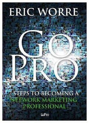 Go Pro: 7 Steps to Becoming a Network Marketing Professional, Eric Worre, SPANIS