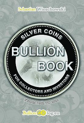 Silver Bullion Coin Buyer's Guide: the Bullion Bible - FREE shipping! Investing