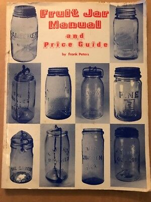 Fruit Jar Manual & Price Guide - Frank Peters