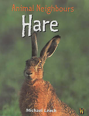 Very Good Leach, Michael, Hare (Animal Neighbours), Hardcover, Book
