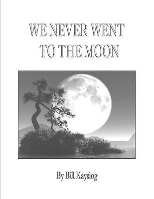 We Never Went to the Moon by Bill Kaysing