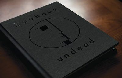 BAUHAUS - UNDEAD BOOK The Visual History and Legacy of Bauhaus by Kevin Haskins