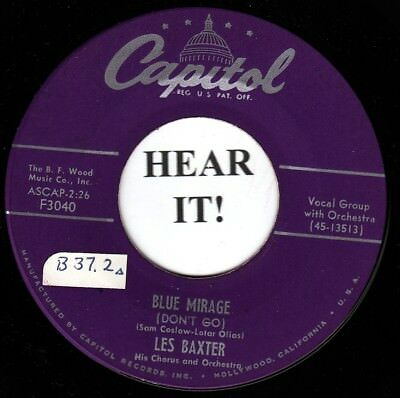 Les Baxter POP 45 (Capitol 3040) Blue Mirage /I Ain't Mad At You   VG++/M-