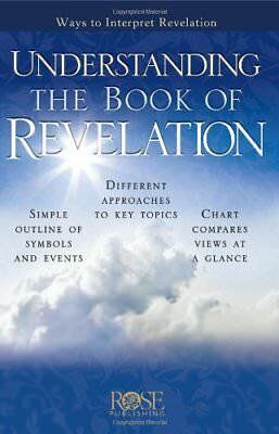 Understanding the Book of Revelation by Rose Publishing (Pamphlet, 2008)