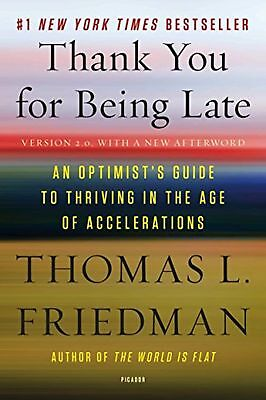 Thank You for Being Late: An Optimist's Guide to Thriving in the Age of Accel...