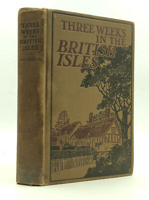 THREE WEEKS IN THE BRITISH ISLES by John U. Higinbotham - 1911 - Travel