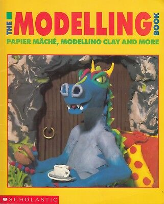 The Modelling Book how-to using papier mache, clay, marzipan, etc s/c book