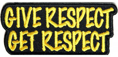 Biker Patch - Give Respect Get Respect- Iron On Patch *Brand New*