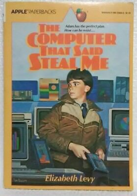 The Computer That Said Steal Me - Elizabeth Levy Apple Paperbacks 1983