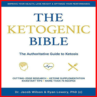 The Ketogenic Bible: The Authoritative Guide to Ketosis –Digital edition | eB00K