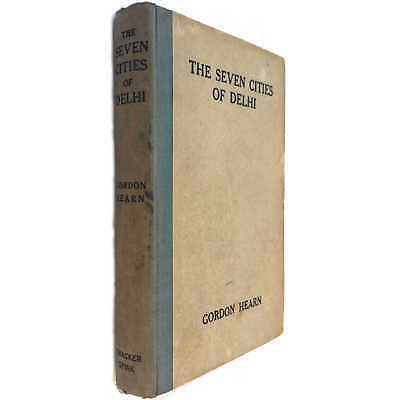 Hearn (1928) The Seven Cities of Delhi - 2nd Edition Maps Photos