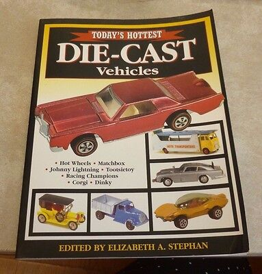 Today's Hottest DIE-CAST Vehicles Book by Stephan - HOT WHEELS / MATCHBOX +