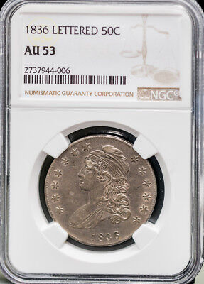 1836 50C Lettered Edge Capped Bust Half Dollar NGC AU53 Cert# 2737944006 # 2056