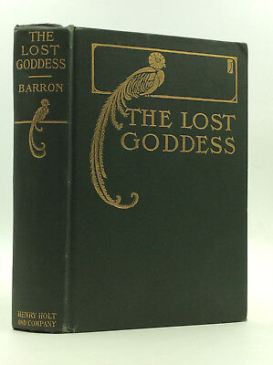 THE LOST GODDESS by Edward Barron - 1908 - 1st - Lost Race novel of ancient Maya